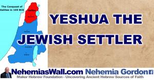 Yeshua the Jewish Settler